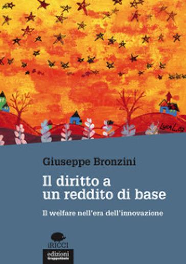 Il diritto a un reddito di base. Il welfare nell'era dell'innovazione - Giuseppe Bronzini | Ericsfund.org