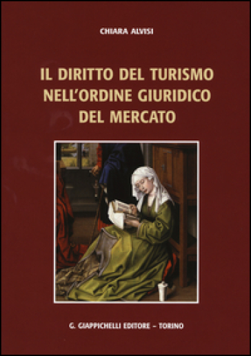 Il diritto del turismo nell'ordine giuridico del mercato - Chiara Alvisi pdf epub