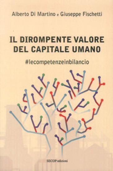 Il dirompente valore del capitale umano. #lecompetenzeinbilancio - Alberto Di Martino |