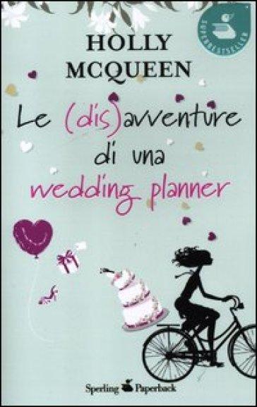 Le (dis)avventure di una wedding planner - Holly McQueen | Thecosgala.com
