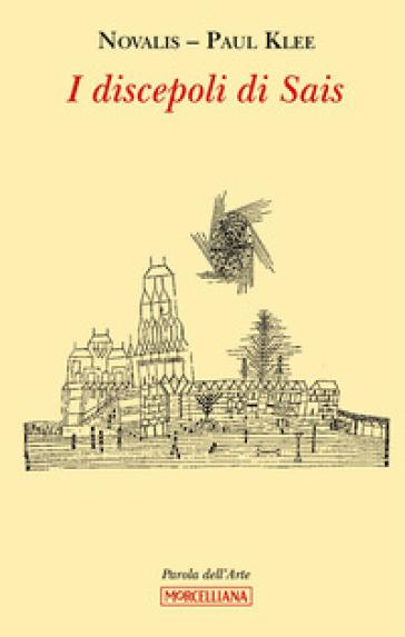 I discepoli di Sais. Ediz. illustrata - Friedrich von Hardenberg (Novalis) |