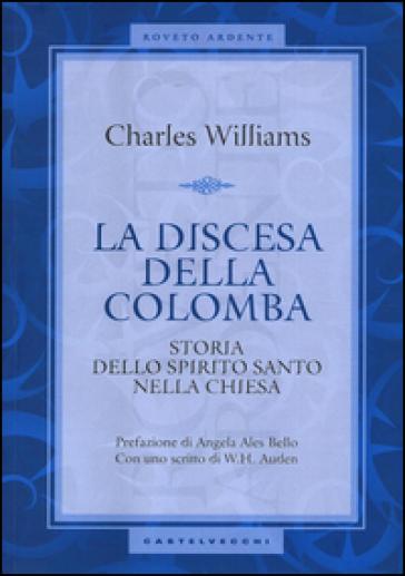 La discesa della colomba. Storia dello Spirito Santo nella Chiesa - Charles Williams | Kritjur.org