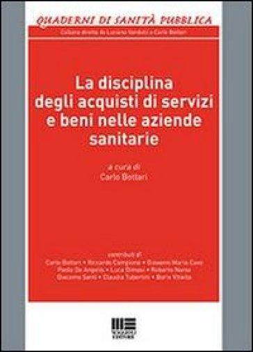 La disciplina degli acquisti di servizi e beni nelle aziende sanitarie - C. Bottari pdf epub