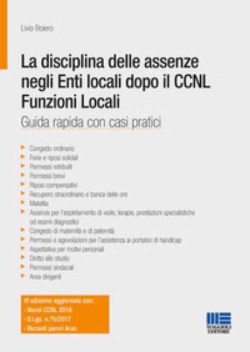 La disciplina delle assenze negli enti locali dopo il CCNL funzioni locali - Livio Boiero |