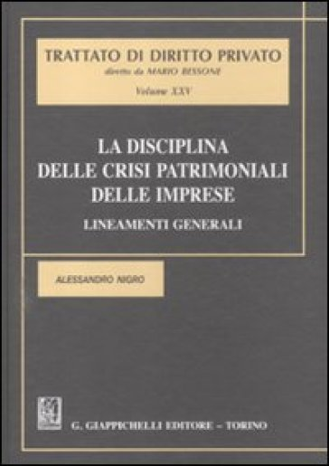 La disciplina delle crisi patrimoniali delle imprese. Lineamenti generali - Alessandro Nigro |