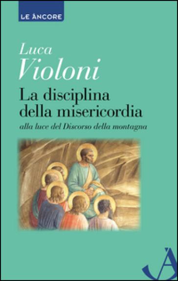 La disciplina della misericordia - Luca Violoni | Kritjur.org