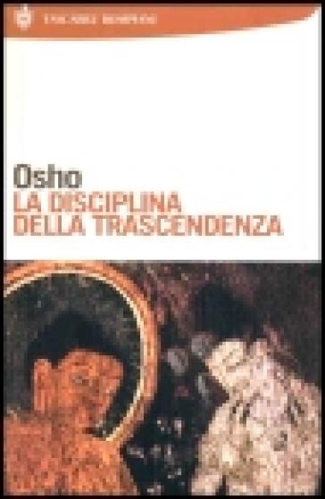 La disciplina della trascendenza - Osho |