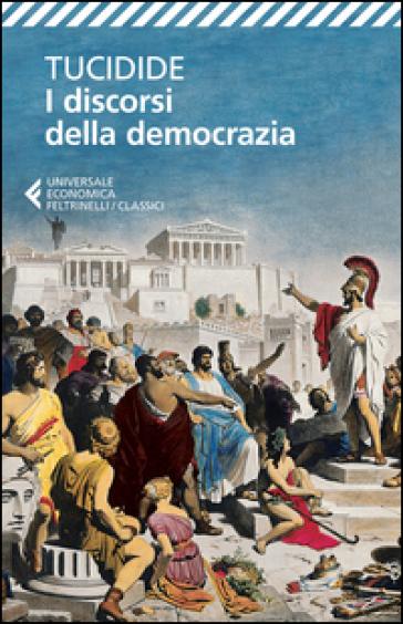 I discorsi della democrazia. Testo greco a fronte - Tucidide |