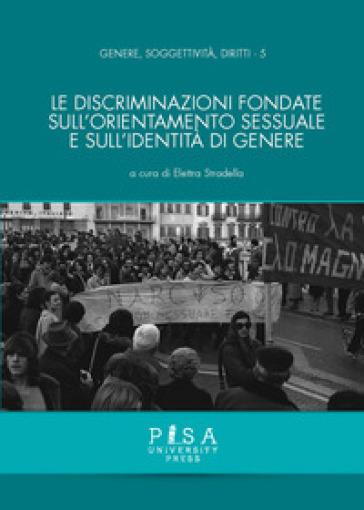 Le discriminazioni fondate sull'orientamento sessuale e sull'identità di genere - E. Stradella |