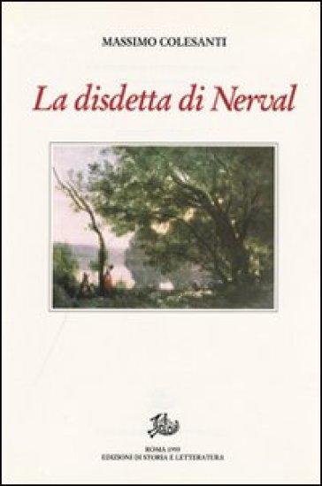 La disdetta di Nerval, con altri saggi e studi - Massimo Colesanti  
