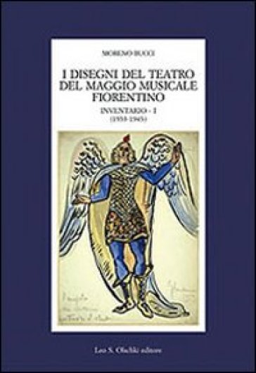 I disegni del Teatro del Maggio musicale fiorentino. Inventario. 1: 1933-1943 - Moreno Bucci | Jonathanterrington.com