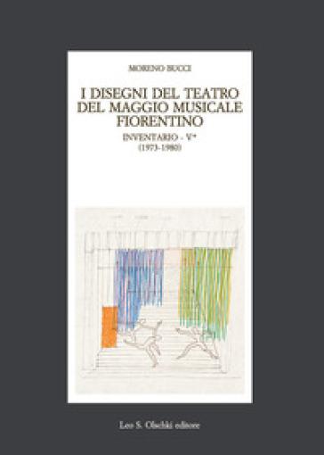 I disegni del teatro del Maggio Musicale fiorentino. Inventario. 5: 1973-1983 - Moreno Bucci |