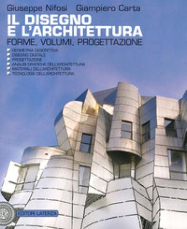 Il disegno e l'architettura. Forme, volumi, progettazione. Per le Scuole superiori. Con e-book. Con espansione online - Giuseppe Nifosì   Kritjur.org