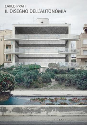 Il disegno dell'autonomia. Per una nuova centralità dell'architettura italiana - Carlo Prati | Ericsfund.org