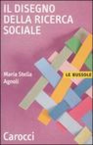 Il disegno della ricerca sociale - Maria Stella Agnoli | Thecosgala.com