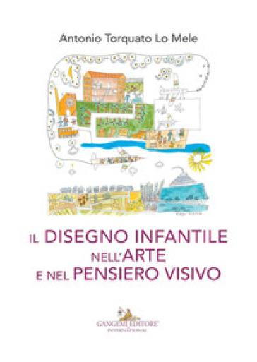 Il disegno infantile nell'arte e nel pensiero visivo - Antonio Torquato Lo Mele | Thecosgala.com