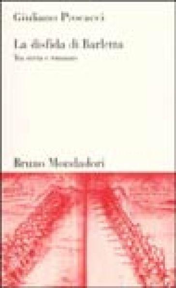 La disfida di Barletta. Tra storia e romanzo - Giuliano Procacci  