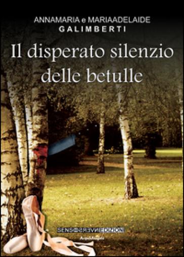 Il disperato silenzio delle betulle - Anna M. Galimberti | Kritjur.org