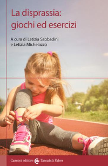 La disprassia: giochi ed esercizi - L. Sabbadini | Thecosgala.com