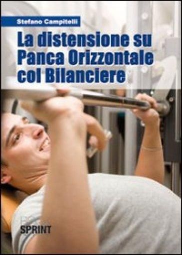 La distensione su panca orizzontale col bilanciere - Stefano Campitelli   Rochesterscifianimecon.com