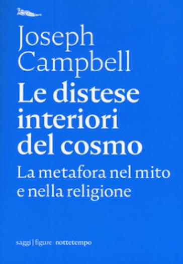 Le distese interiori del cosmo. La metafora nel mito e nella religione - Joseph Campbell pdf epub