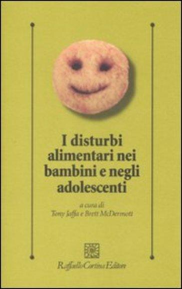 I disturbi alimentari nei bambini e negli adolescenti - T. Jaffa |