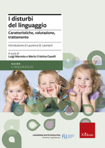 I disturbi del linguaggio. Caratteristiche, valutazione, trattamento - L. Marotta |