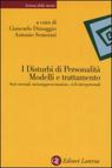 I disturbi di personalità. Modelli e trattamento. Stati mentali, metarappresentazione, cicli interpersonali - G. Dimaggio | Thecosgala.com