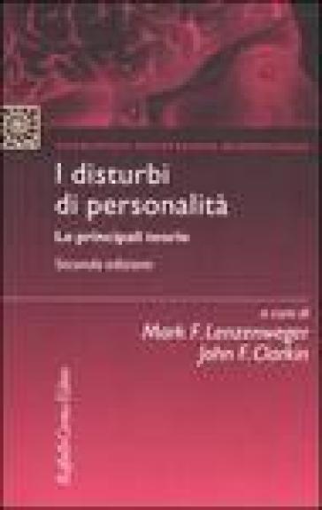 I disturbi di personalità. Le principali teorie - M. F. Lenzenweger | Rochesterscifianimecon.com