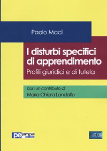 I disturbi specifici di apprendimento. Profili giuridici e di tutela - Paolo Maci | Ericsfund.org