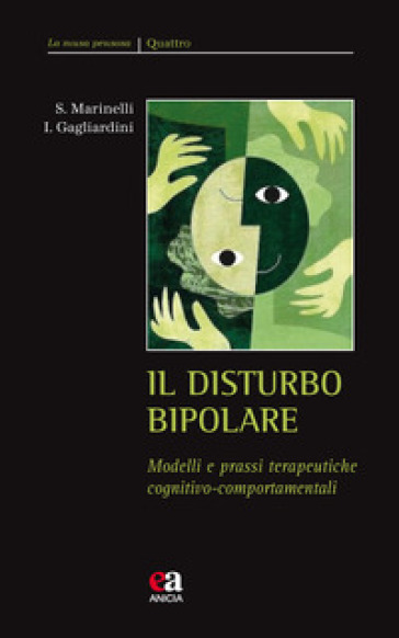 Il disturbo bipolare. Modelli e prassi terapeutiche cognitivo-comportamentali