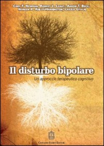 Il disturbo bipolare. Un approccio terapeutico cognitivo - A. Nisi | Rochesterscifianimecon.com