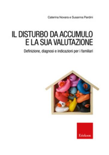 Il disturbo da accumulo e la sua valutazione - Caterina Novara pdf epub