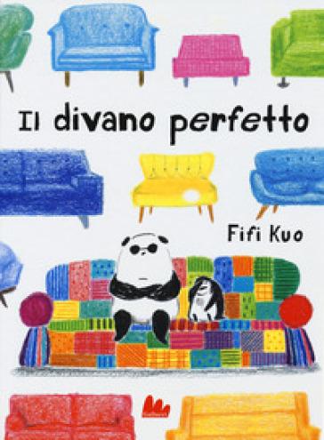 Il divano perfetto. Ediz. a colori - Fifi Kuo | Jonathanterrington.com