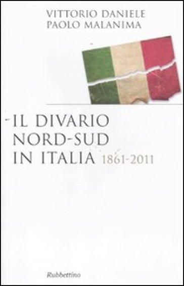 Il divario Nord-Sud in Italia 1861-2011 - Vittorio Daniele   Thecosgala.com