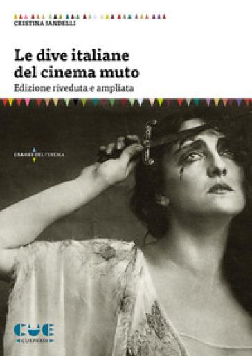 Le dive italiane del cinema muto - Cristina Jandelli |