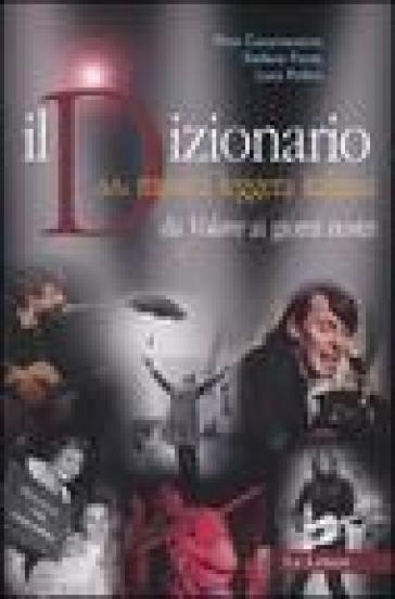 Il dizionario della musica leggera italiana. Da «Volare» ai giorni nostri - Luca Pollini | Rochesterscifianimecon.com
