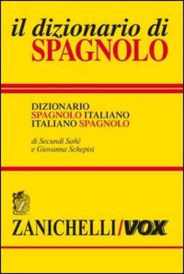 Il dizionario di spagnolo dizionario spagnolo italiano for Traduzione da spagnolo a italiano