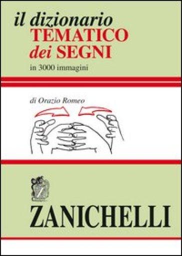 Il dizionario tematico dei segni - Orazio Romeo |