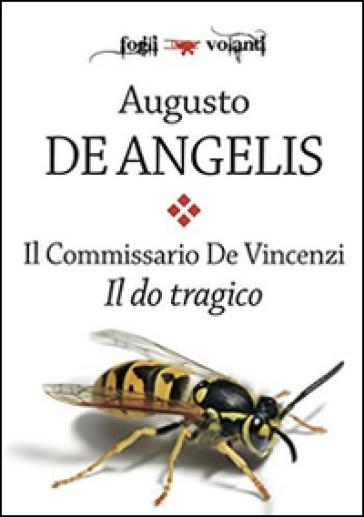 Il do tragico. Il commissario De Vincenzi - Augusto De Angelis | Ericsfund.org