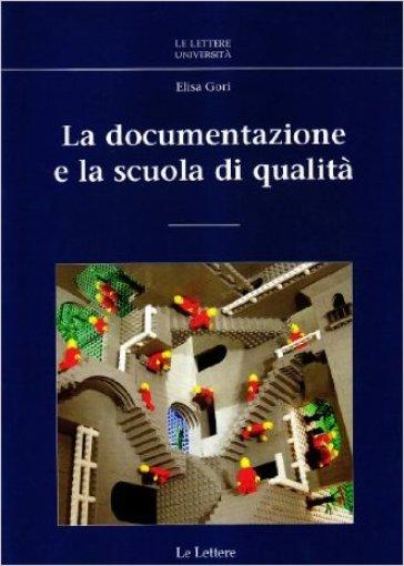 La documentazione e la scuola di qualità. Con CD-ROM - Elisa Gori  
