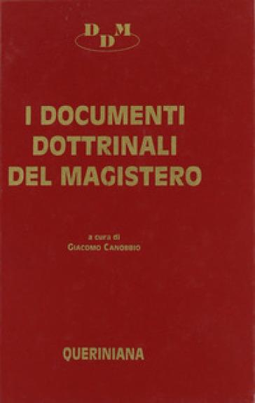 I documenti dottrinali del magistero. Testi e commenti - G. Canobbio |