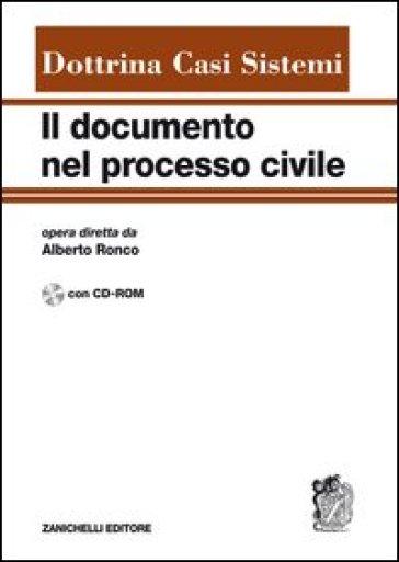 Il documento nel processo civile. Dottrina, casi, sistemi. Con CD-ROM - A. Ronco   Rochesterscifianimecon.com