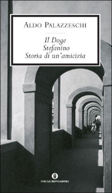 Il doge-Stefanino-Storia di un'amicizia - Aldo Palazzeschi | Jonathanterrington.com