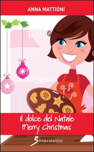 Il dolce del Natale. Merry Christmas