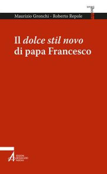 Il dolce stil novo di papa Francesco - Maurizio Gronchi   Rochesterscifianimecon.com