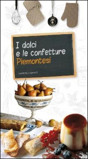 I dolci e le confetture piemontesi - Giancarlo Ricatto |
