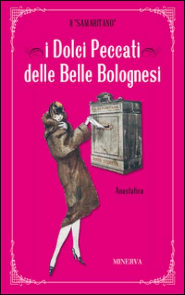 I dolci peccati delle belle bolognesi - Il Samaritano |