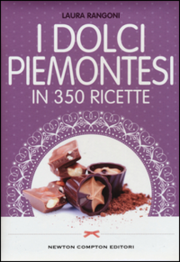 I dolci piemontesi in 350 ricette - Laura Rangoni   Thecosgala.com