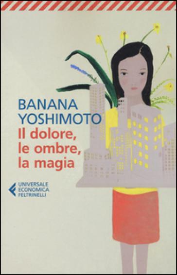 Il dolore, le ombre, la magia. Il regno. 2. - Banana Yoshimoto | Jonathanterrington.com
